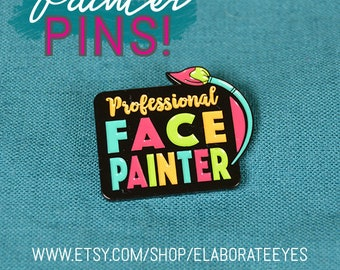 Professional Face Painter Enamel Pin
