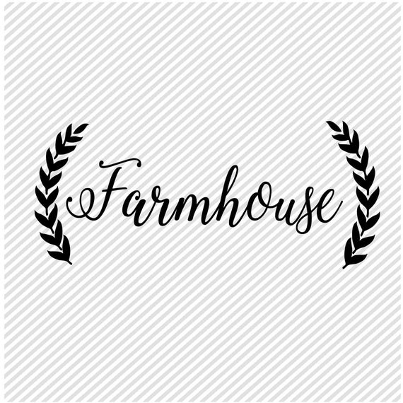 Farmhouse Svg Svg File Farmhouse Sign Cutting Files