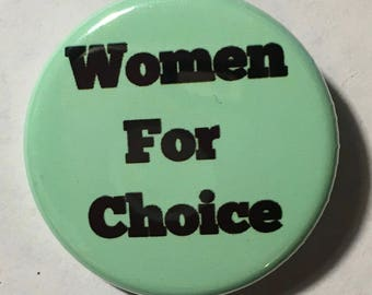 "1.25 Inch Pin ""Women For Choice"""