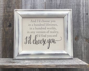 And I'd choose you in a hundred lifetimes,Framed quote,Wedding prop,wedding gift.Bridal shower gift,Anniversary present,Framed sign saying