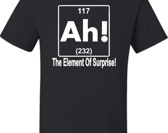 Adult Ah! The Element Of Surprise Funny Science Nerd Geek T-Shirt
