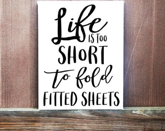 Laundry Sign - Hand Painted Canvas - Life Is Too Short To Fold Fitted Sheets Sign - Laundry Room Decor - Funny Sign - Quote On Canvas