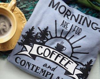 Stranger Things, Coffee and Contemplation, Netflix Shirt, Coffee shirt, Wilderness shirt, Quote shirts, Jim Hopper shirt