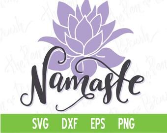 SVG Cut File: Namaste // Lettering Quote // Yoga Yogi Zen Lotus Flower // DXF Die // Silhouette Cricut // Cutting Machine // Commercial Use