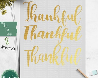 Thankful SVG, Thanksgiving svg, Thankful Cut file, Printable, Cricut, Silhouette Cameo, Thankful Clipart, Dxf, Png, Svg, Jpeg Commercial Use
