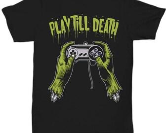 Play Till Death Gamer T-Shirt