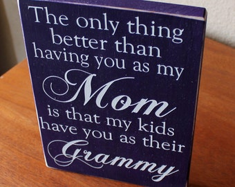 The Only Thing Better Than Having You As My Mom Purple and White Custom Painted Wood Sign, Custom Grandmother Sign, Gift for Grandma