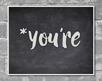 Asterisk You're {Grammar Nerd} Wall Print (8x10) DIGITAL FILE
