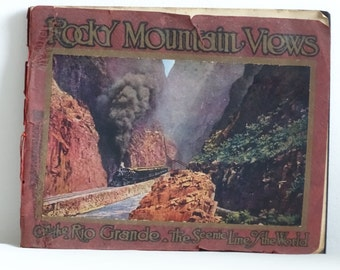 """1917 Edition Rocky Mountain Views On The Rio Grande, """"Scenic Line of the World"""""""