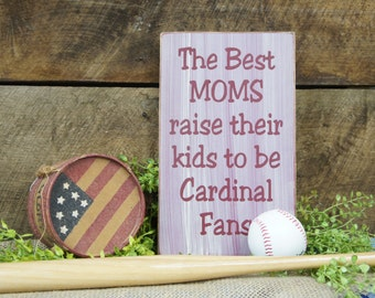 The Best MOMS raise their kids to be Cardinal Fans with Logo....Distressed & Antiqued Wall Decor St Louis Cardinals Fan Great Gift