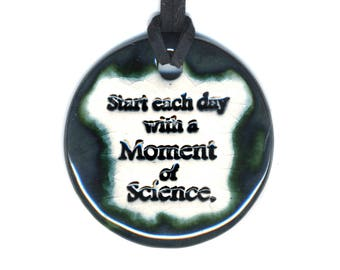 Start Each Day with a Moment of Science Ceramic Necklace in Green