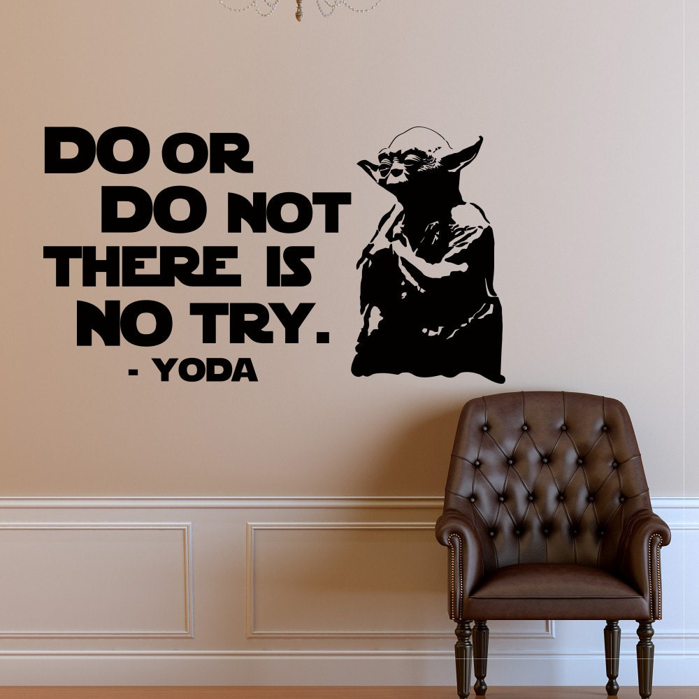 Yoda Quote Try Not: Wall Decal Star Wars Quote Do Or Do Not There Is No Try Yoda