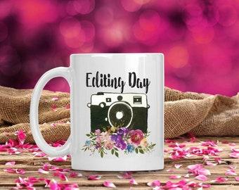 Editing Day mug, editing day coffee mug, editing mug, photographer mug, coffee mug, coffee cup, photographer gift, editing day coffee mug