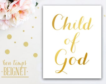 Child of God - Gold foil look -  Instant Download 8x10""