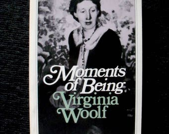 Virginia Woolf--Moments of Being, Autobiographical Writings