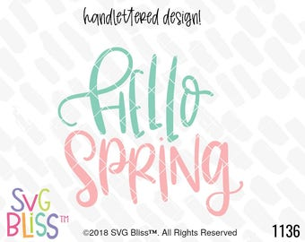 Hello Spring SVG DXF Cutting File, Hand Lettered Design, Spring, Easter, Cute, Season, Original Digital File, Cricut Silhouette Compatible