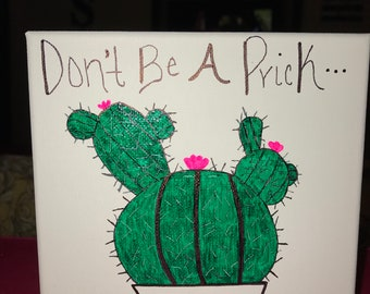 Don't Be A Prick Canvas Art