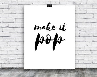 Make It Pop Poster - Design Poster - Printable Art Poster - Funny Poster- Humor - Minimal - Artsy Poster - Instant Download - Designer Gift