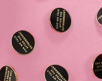 Can we talk after the Retrograde Lapel Pin