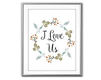 SALE-I Love Us -Digital Print-Wall Art-Digital Designs- Quote Printable- Art Prints Art-Inspirational Quote