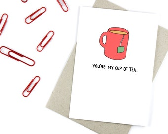 You're My Cup Of Tea - Romantic - Friendship - Love