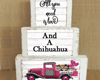 Chihuahua Personalized Farmhouse Decor Blocks with Vintage truck filled with Chihuahuas All you need is Love and a Chihuahua