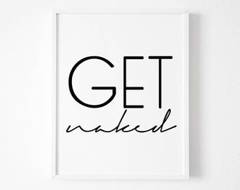 Get Naked Printable Poster - Bathroom Wall Art - Scandinavian Dorm Room Poster - Typography Poster
