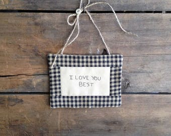 I Love You Best Mini Quilt. Love You Best Quilt. Love You Best Gift. Love You Best. Love Gift. Handwritten. Hand-stitched. Hand Embroidered.