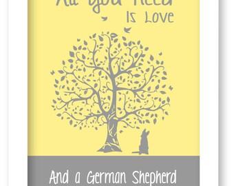 German Shepherd Art Print, All You Need Is Love And A German Shepherd, Tree, Modern Wall Decor, gift
