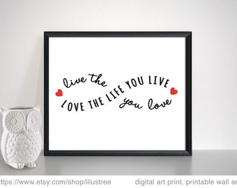 Live the life you love, love the life you live, quote print, infinity sign, printable wall art, motivational digital print, instant download