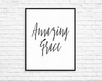 Amazing Grace/Art Print/Wall Art/Inspirational/Printable/Motivational/Christian/Black and white/Hymn/Minimalism/Simple/Faith//AP16