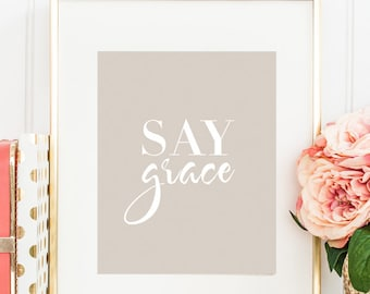 Say Grace Kitchen Wall Art, Saying Grace Kitchen Wall Decor Print, Motivational Dining Room Wall Art, Dining Room Decor, Kitchen Decor
