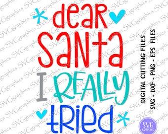 svg,dxf, eps cut file - 058- Dear Santa I really tried svg, christmas svg, reindeer svg, holidays seasons svg, SVG File For Cricut, Cameo