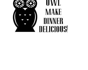 Owl make dinner delicious! Instant pot decal