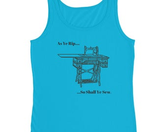 As Ye Rip So Shall Ye Sew Vintage Sewing Machine Treadle Misses Womens Ladies Tank Top T-Shirt Tee Sewing Quilting Crafter Quilter Seamstres