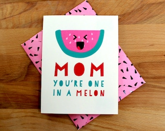 Pun Card for Mom, Punny Card, Mother's Day Card, Funny Card for Mom, Anniversary Card, One in a Melon, Card for Mum, Mum Card, Card for Her,