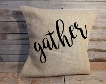 Gather.. Decorative Pillow Cover