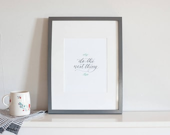 Do the Next Thing |  calligraphy art print, hand lettered, modern calligraphy print, watercolor leaves