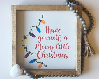 Have Yourself a Merry Little Christmas Sign, Christmas Sign, Christmas Wood Sign, Rustic Christmas Decor