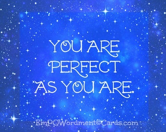 You Are Perfect As You Are    affirmation/stars/Empowerment/Celebration/empowering girls and women/Uplifting/Encouragement//inspiration