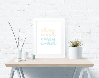 Chop Wood Carry Water Poster – Instant Digital Download