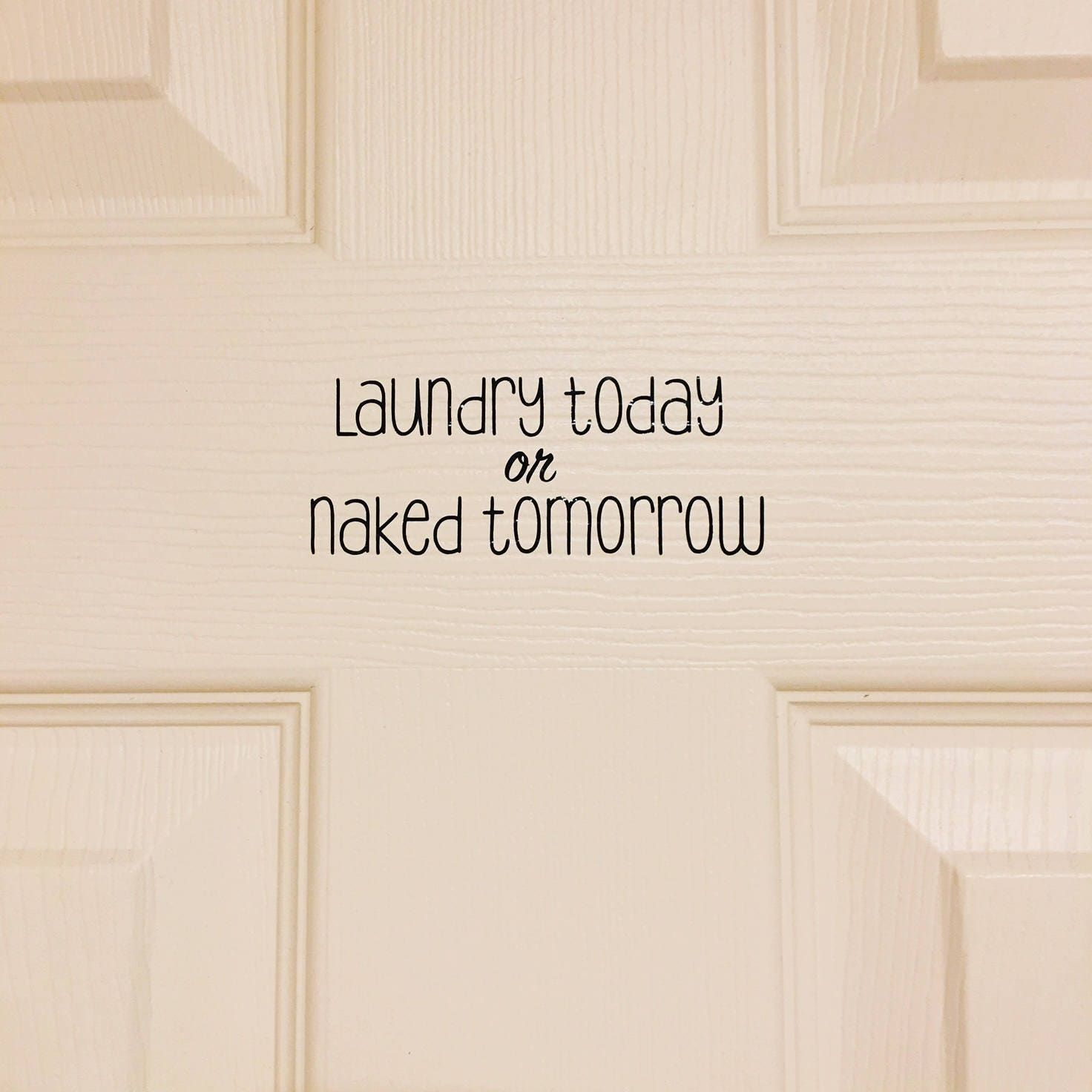 Just For Today Quotes Laundry Today Or Naked Tomorrow Vinyl Saying Quote Vinyl