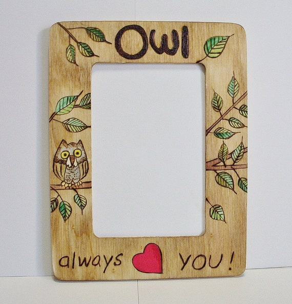 picture frame owl always love you pyrography wood burning 6x8 inches ...