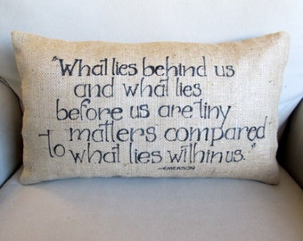 What lies behind...from Ralph Waldo Emerson natural burlap pillow handmade and hand lettered