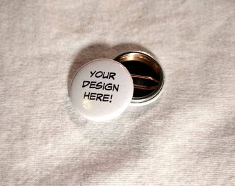 "1"" Custom pin-back button"