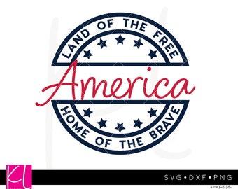 America svg, Land of the Free svg, Home of the Brave svg, 4th of July svg, Patriotic svg, Independence Day svg, Forth of July svg