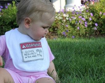 Warning Baby Bib - Warning Gloves Required in This Area Bib - Funny Baby Bib - Baby Warning Label Bib -Infant Warning Label -Gloves Required