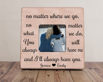 Best Friend Gift, No Matter Where We Go Best Friend Picture Frame, Best Friends Picture Frame, Best Friends Forever, Distance Best Friends