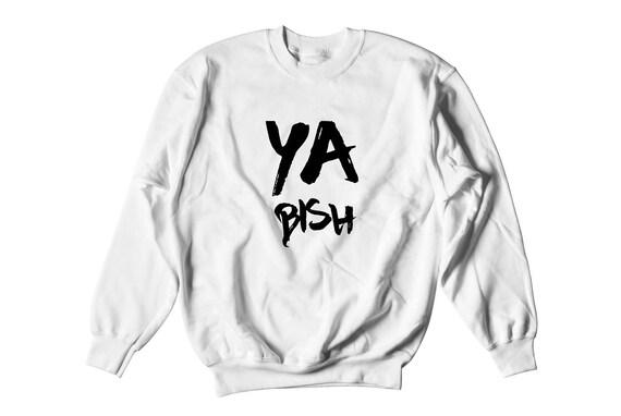 Ya Bish Hoodie - good kid, mAAd city, Money Trees Shirt, New Album, Hip Hop Shirt, Rap Merch, Rap Hoodies by Raw Clothing