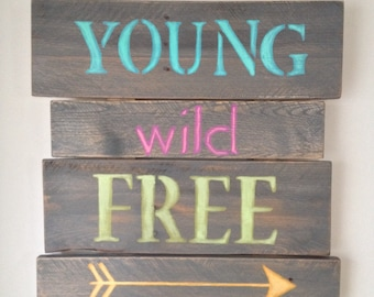 Young, Wild, Free sign